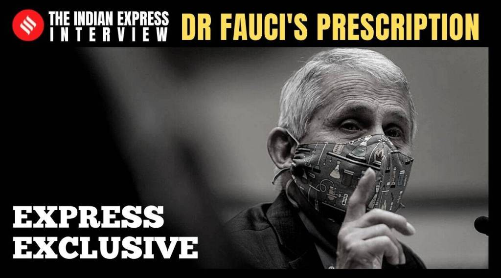 Anthony Fauci, india coronavirus, india covid cure, India's Covid Crisis, Coronavirus death, COvid cases, lockdown, Indian express news