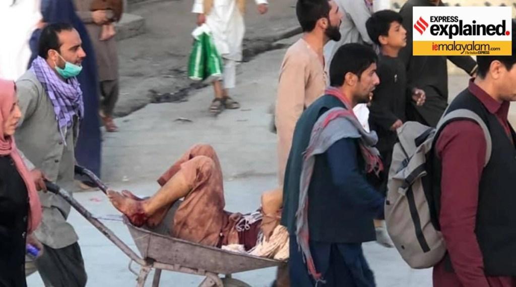 Afghanistan crisis, Kabul blasts, kabul suicide attack, kabul suicide bombings, Islamic State Khorasan, Who are Islamic State Khorasan, Kabul news, Kabul airport blast, isis-k, what is isis-k, what is islamic state khorasan, Indian Express Malayalam, ie malayalam